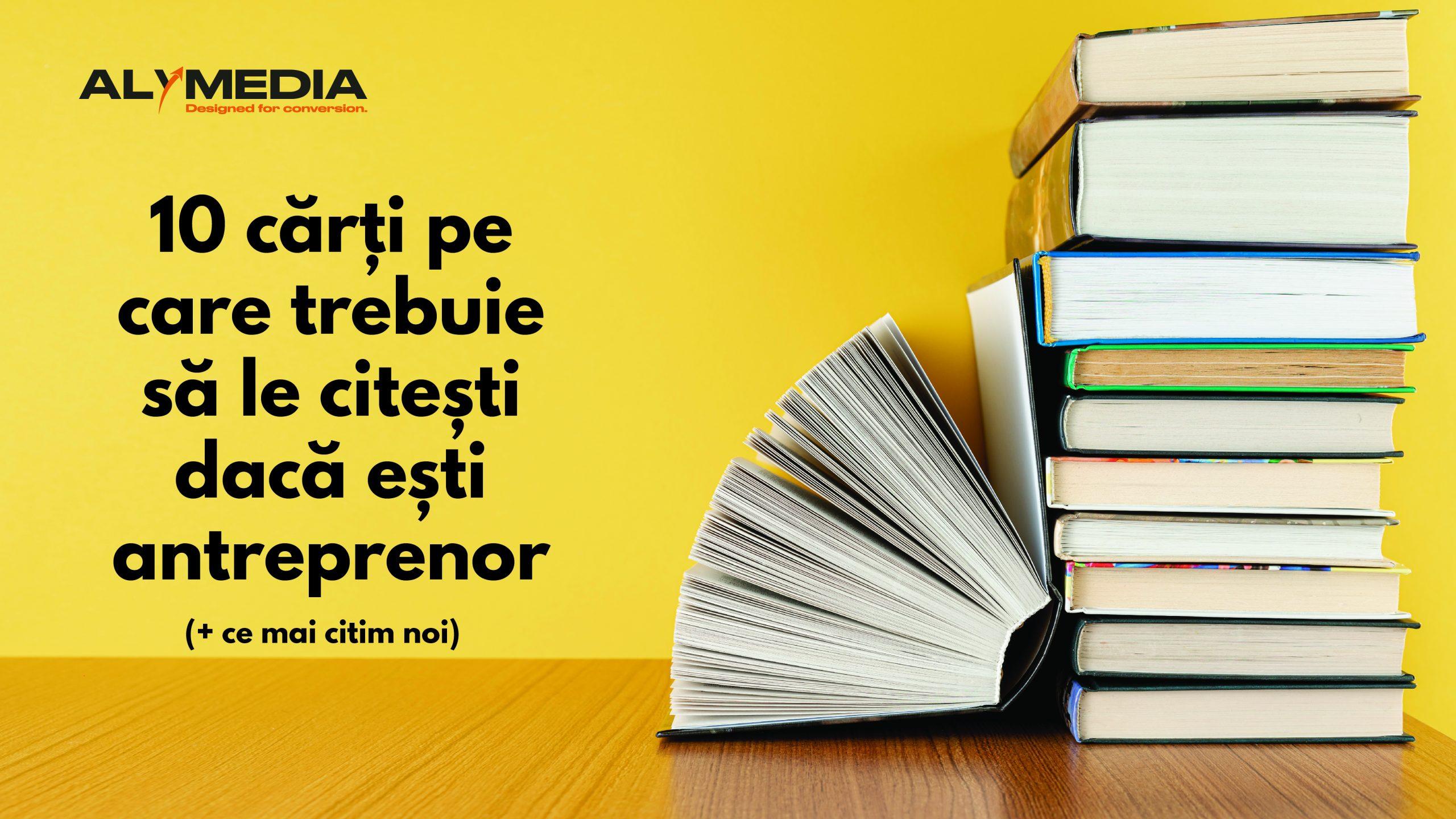 10 cărți pe care trebuie să le citești dacă ești antreprenor-01