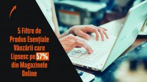 5 Filtre de Produs Esențiale Vânzării (Lipsesc pe 57% din Magazinele Online)
